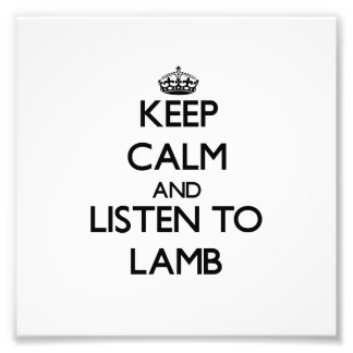 Keep calm and Listen to Lamb Photo