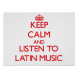 Keep calm and listen to LATIN MUSIC