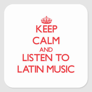 Keep calm and listen to LATIN MUSIC Stickers