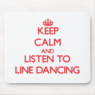 Keep calm and listen to LINE DANCING Mouse Pad