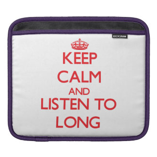Keep calm and Listen to Long Sleeves For iPads