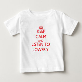 Keep calm and Listen to Lowery T Shirts