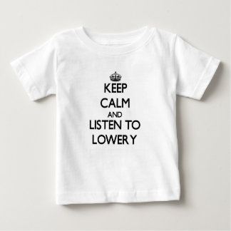 Keep calm and Listen to Lowery Tees