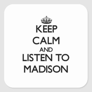 Keep Calm and listen to Madison Sticker