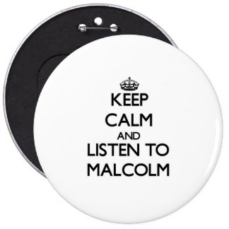 Keep Calm and Listen to Malcolm Pinback Buttons