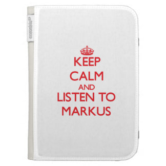 Keep Calm and Listen to Markus Cases For Kindle