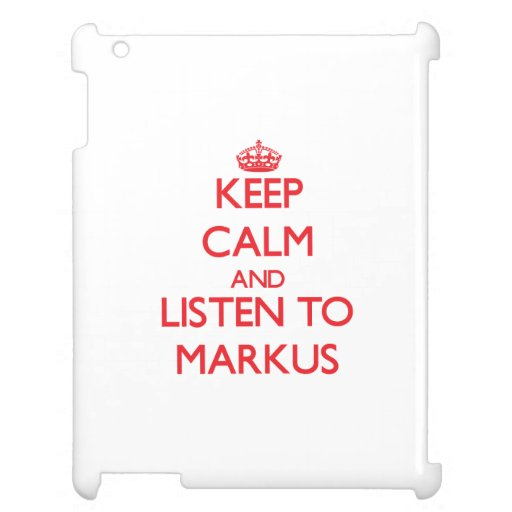 Keep Calm and Listen to Markus iPad Case