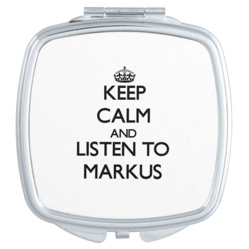 Keep Calm and Listen to Markus Vanity Mirrors