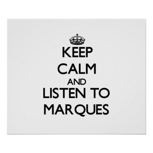Keep Calm and Listen to Marques Poster