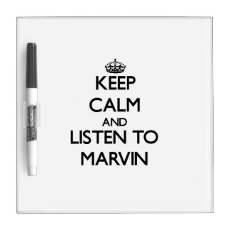 Keep Calm and Listen to Marvin Dry-Erase Boards