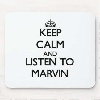 Keep Calm and Listen to Marvin Mouse Pad