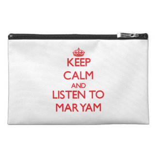 Keep Calm and listen to Maryam Travel Accessory Bags