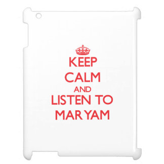Keep Calm and listen to Maryam iPad Covers