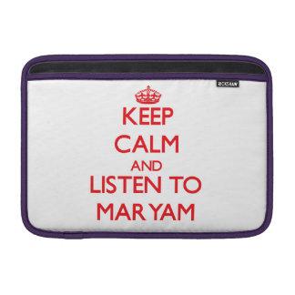 Keep Calm and listen to Maryam MacBook Air Sleeves