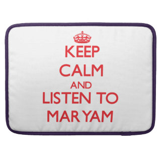 Keep Calm and listen to Maryam Sleeve For MacBooks