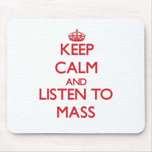 Keep calm and listen to MASS Mousepad