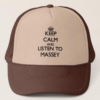 Keep calm and Listen to Massey Trucker Hat