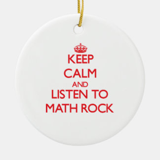 Keep calm and listen to MATH ROCK Ornament