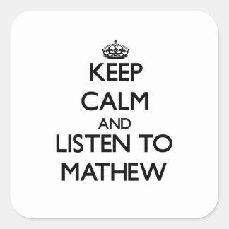 Keep Calm and Listen to Mathew Sticker