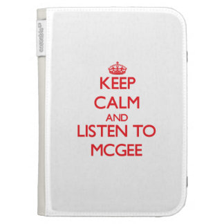 Keep calm and Listen to Mcgee Kindle Keyboard Case