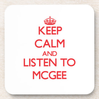 Keep calm and Listen to Mcgee Beverage Coasters