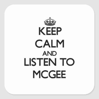 Keep calm and Listen to Mcgee Square Stickers