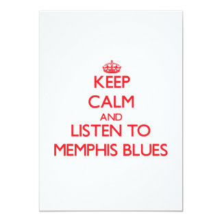 Keep calm and listen to MEMPHIS BLUES Cards