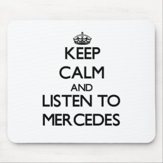 Keep Calm and listen to Mercedes Mouse Pad