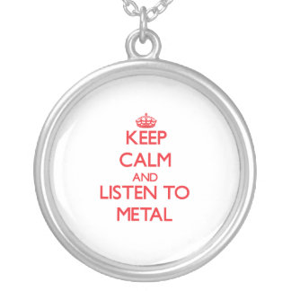 Keep calm and listen to METAL Necklaces