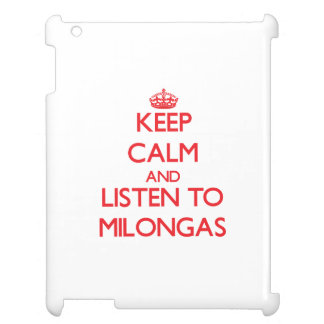Keep calm and listen to MILONGAS Case For The iPad 2 3 4