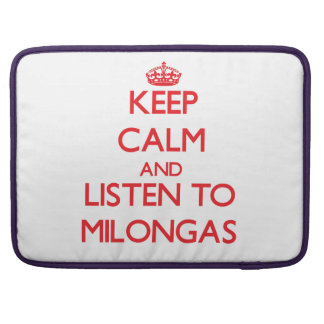 Keep calm and listen to MILONGAS Sleeve For MacBooks