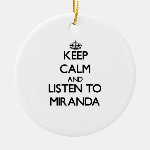 Keep calm and Listen to Miranda Christmas Ornament