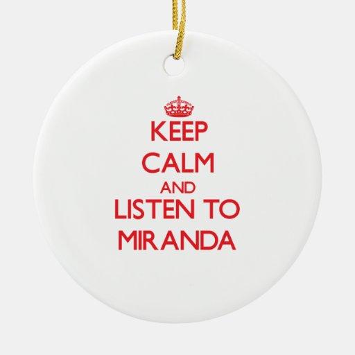 Keep Calm and listen to Miranda Ornaments