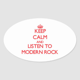 Keep calm and listen to MODERN ROCK Oval Stickers