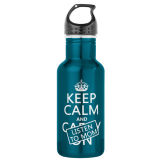 Keep Calm and Listen To Mom (in any color) 532 Ml Water Bottle