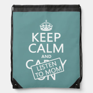 Keep Calm and Listen To Mom (in any color) Backpacks