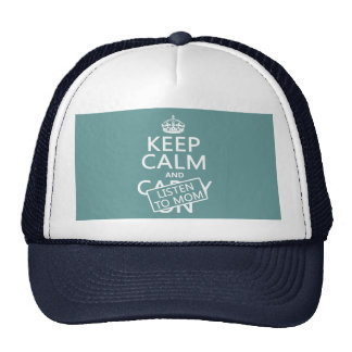 Keep Calm and Listen To Mom (in any color) Cap