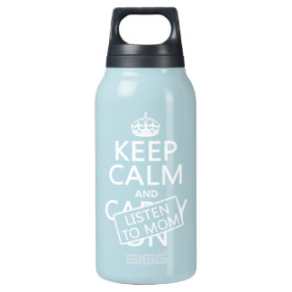 Keep Calm and Listen To Mom (in any color) Insulated Water Bottle