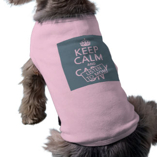 Keep Calm and Listen To Mom (in any color) Shirt