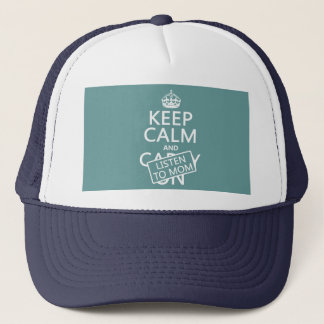 Keep Calm and Listen To Mom (in any color) Trucker Hat