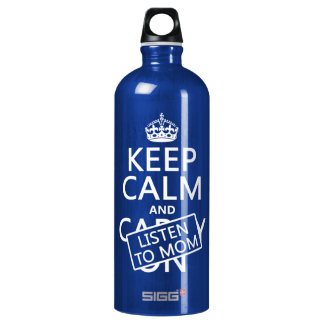 Keep Calm and Listen To Mom (in any color) Water Bottle