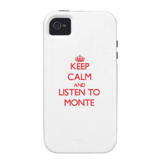 Keep Calm and Listen to Monte Vibe iPhone 4 Cases