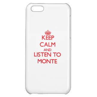 Keep Calm and Listen to Monte Case For iPhone 5C