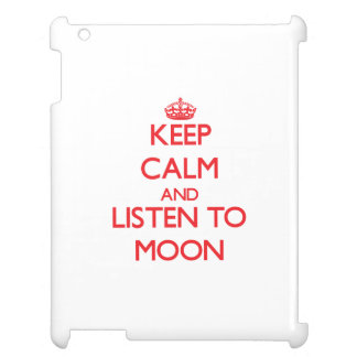 Keep calm and Listen to Moon Case For The iPad
