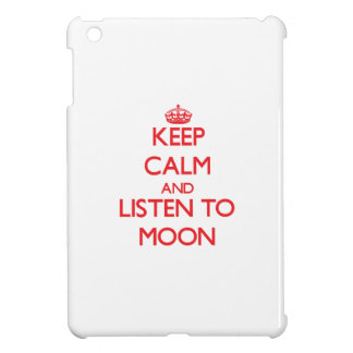 Keep calm and Listen to Moon iPad Mini Cover