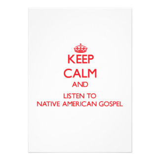 Keep calm and listen to NATIVE AMERICAN GOSPEL Personalized Announcement