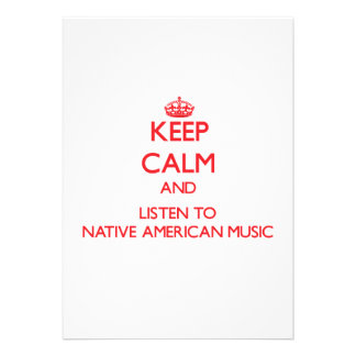 Keep calm and listen to NATIVE AMERICAN MUSIC Cards