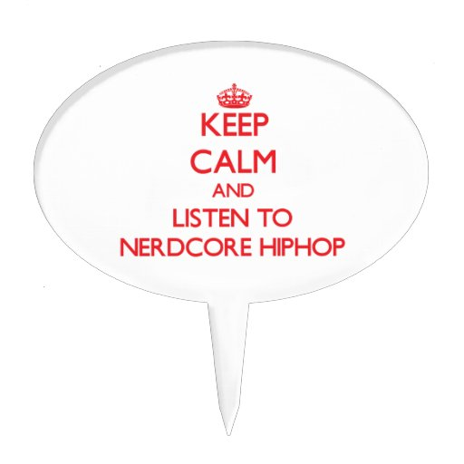 Keep calm and listen to NERDCORE HIPHOP Cake Toppers