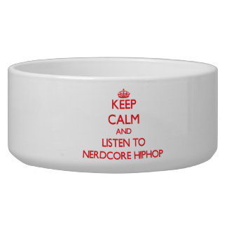 Keep calm and listen to NERDCORE HIPHOP Dog Water Bowls