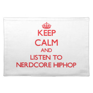 Keep calm and listen to NERDCORE HIPHOP Place Mat
